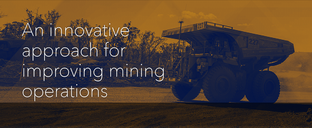 An innovative approach for improving mining operations