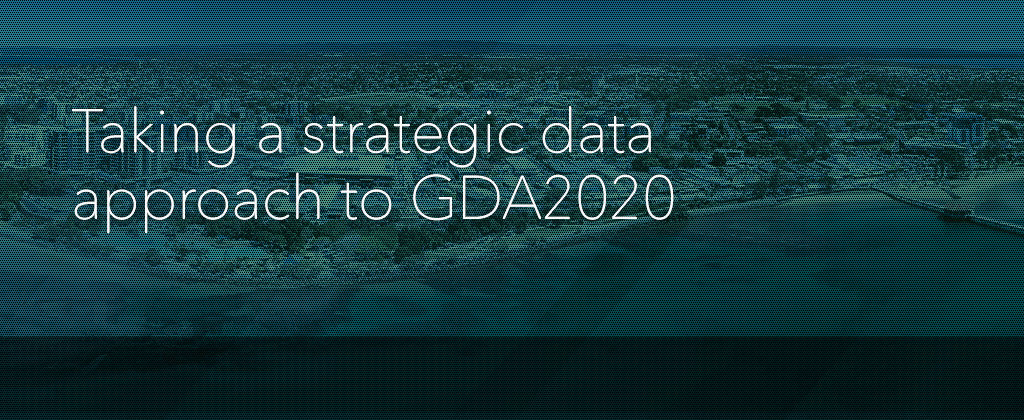Taking a strategic data approach to GDA2020